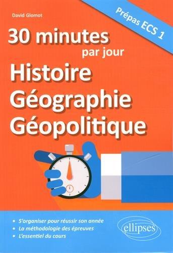 30 minutes par jour d'Histoire, Géographie, Géopolitique - Prépas ECS 1 par David Glomot
