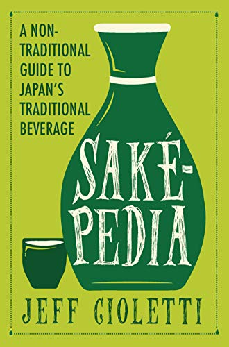 Sakepedia: A Non-Traditional Guide to Japan's Traditional Beverage (English Edition)