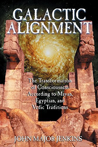 Galactic Alignment: The Transformation of Consciousness According to Mayan, Egyptian, and Vedic Traditions by John Major Jenkins (2002-07-30)