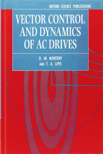 PDF Vector Control and Dynamics of AC Drives (Monographs in
