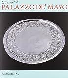 Gli argenti di palazzo de' Mayo