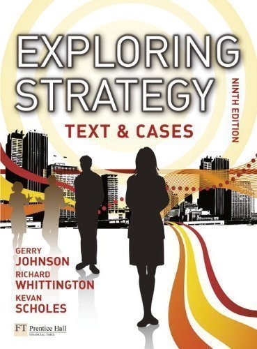 Exploring Strategy Text & Cases Plus MyStrategyLab and The Strategy Experience Simulation: Text and Cases by Johnson, Prof Gerry, Whittington, Prof Richard, Scholes, Pro on 14/12/2010 9th (ninth) edition