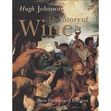 Hugh Johnson's the Story of Wine by Hugh Johnson (2006-07-28)