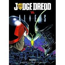 Judge Dredd Vs. Aliens: Incubus by WAGNER JOHN DIGGLE (2007-08-02)