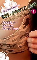 Das Sex-Bootcamp Band 1: Beverly - bück' dich für das Team!