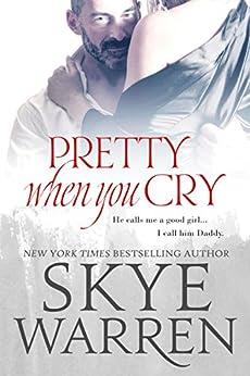 Pretty When You Cry: A Dark Romance Novel by [Warren, Skye]