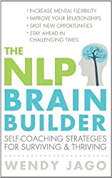 The NLP Brain Builder: Self-coaching strategies for surviving and thriving (English Edition)