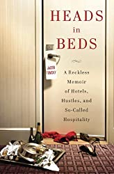 Heads in Beds: A Reckless Memoir of Hotels, Hustles, and So-Called Hospitality by Jacob Tomsky (2012-11-20)