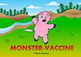 Monster-vaccine (Adventures of Eyemonster and Friends Book 7)