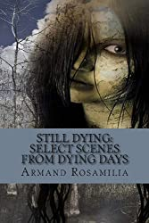 Still Dying: Select Scenes From Dying Days by Armand Rosamilia (2012-08-25)