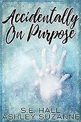Accidentally on Purpose  (English Edition)