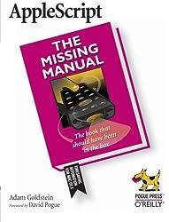 AppleScript: The Missing Manual by Adam Goldstein (2005-02-10)