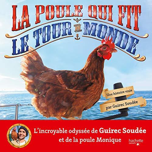 La poule qui fit le tour du monde par Guirec Soudée