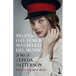 Milena o el fémur más bello del mundo: Premio Planeta 2014 (NF Novela)