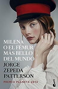 Milena o el fémur más bello del mundo par Jorge Zepeda Patterson