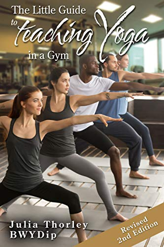 The Little Guide to Teaching Yoga in a Gym (English Edition ...