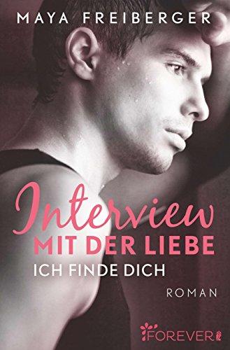 Interview mit der Liebe: Roman