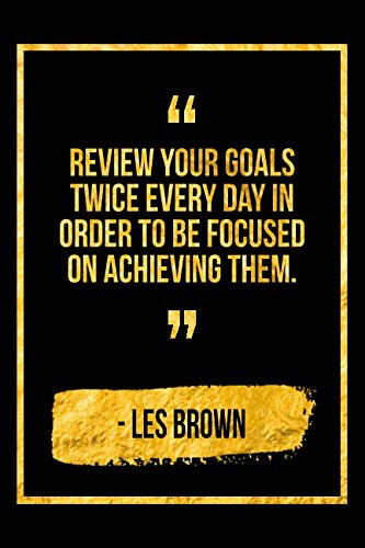 Review Your Goals Twice Every Day In Order To Be Focused On Achieving Them: Black Les Brown Quote Designer Notebook por Perfect Papers