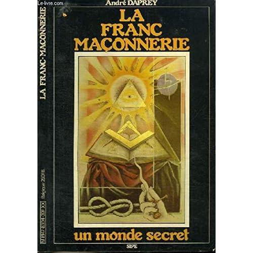 La Franc-maçonnerie : Un monde secret