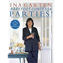 [(Barefoot Contessa Parties! : Ideas and Recipes for Parties That are Really Fun)] [By (author) Ina Garten] published on (August, 2001)