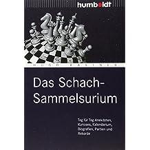 das schach sammelsurium tag fur tag anekdoten kurioses kalendarium biografien partien und rekorde humboldt freizeit hobby