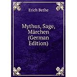 Mythus, Sage, Märchen (German Edition)