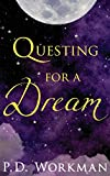 Questing for a Dream [Lingua Inglese]