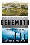 #8: Behemoth – A History of the Factory and the Making of the Modern World