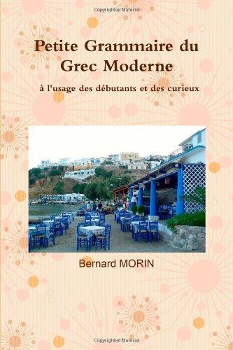 Petite Grammaire du Grec Moderne, à l'usage des débutants et des curieux