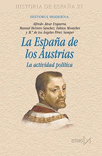 Portada del libro La España de los Austrias: La actividad política (Fundamentos)