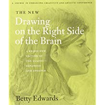 The New Drawing on the Right Side of the Brain by Betty Edwards (2001-11-05)