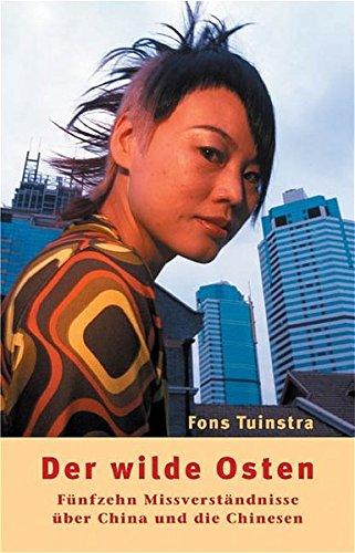 Price comparison product image Der wilde Osten: Fünfzehn Missverständnisse über China und die Chinesen