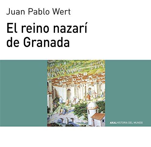 REINO NAZARI DE GRANADA (Historia del mundo para jóvenes nº 52) por JUAN PABLO WERT ORTEGA