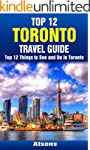 Top 12 Things to See and Do in Toront...