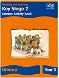 KS2 Literacy Activity Book: Year 3 (Letts Primary Activity Books for Schools): Literacy Textbook - Year 3