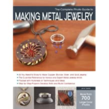The Complete Photo Guide to Making Metal Jewelry (English Edition)