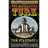 The Mechanical Turk: The True Story of the Chess-playing Machine That Fooled the World by Tom Standage (2003-03-06)