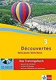 Découvertes Série jaune, Série bleue: Das Trainingsbuch mit Audio-CD (ab Klasse 6 oder ab Klasse 7) 3. Lernjahr