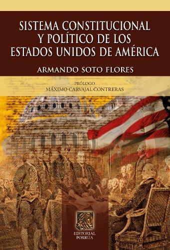 Sistema constitucional y político de los Estados Unidos de América (Biblioteca Jurídica Porrúa)