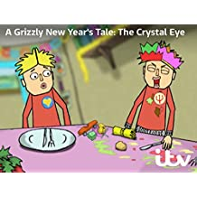 A Grizzly New Year's Tale - The Crystal Eye