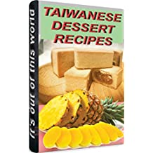 TAIWANESE DESSERT RECIPES: The Ultimate Guide - Most Recommended & Most Popular Taiwanese Dessert . (English Edition)