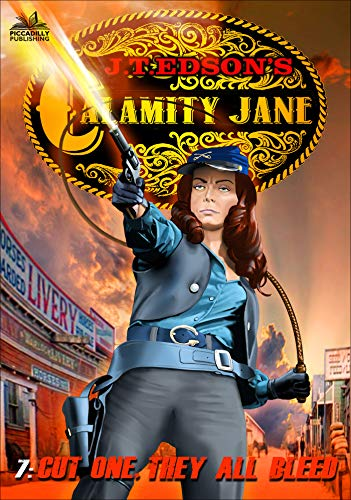 Calamity Jane 7: Cut One, They All Bleed (A Calamity Jane Western) (English Edition) (Publishing Piccadilly)