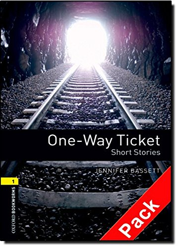Oxford Bookworms Library: Oxford Bookworms. Stage 1: One-Way Ticket Short Stories. CD Pack Edition 08: 400 Headwords