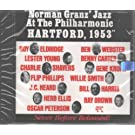 Norman Granz Jazz at the Philharmonic: Hartford, 1953 by Jazz at the Philharmonic (1991-11-13)