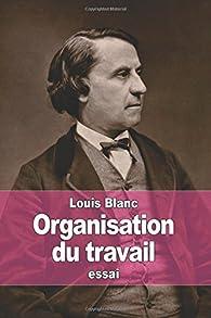 Organisation du travail par Louis Blanc