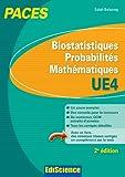 Biostatistiques Probabilités Mathématiques-UE 4 PACES - Manuel, cours + QCM corrigés - Ediscience - 28/08/2013