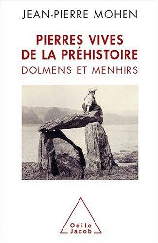 Pierres vives de la Préhistoire : Dolmens et menhirs