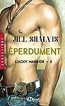 Lucky Harbor, tome 3 : Éperdument  par Shalvis