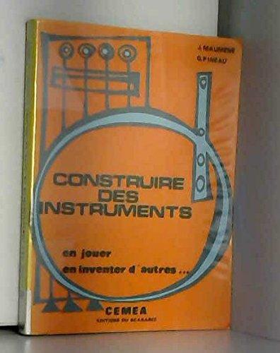 Construire des instruments en jouer en inventer d'autres. par Maumene J. et Pineau G.