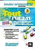 Tout sur Pharmacologie et Thérapeutiques UE 2.11 - Infirmier en IFSI - DEI - Révision - 3e édition